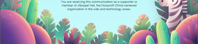 You are receiving this communication as a supporter or member of JGospel Net, the